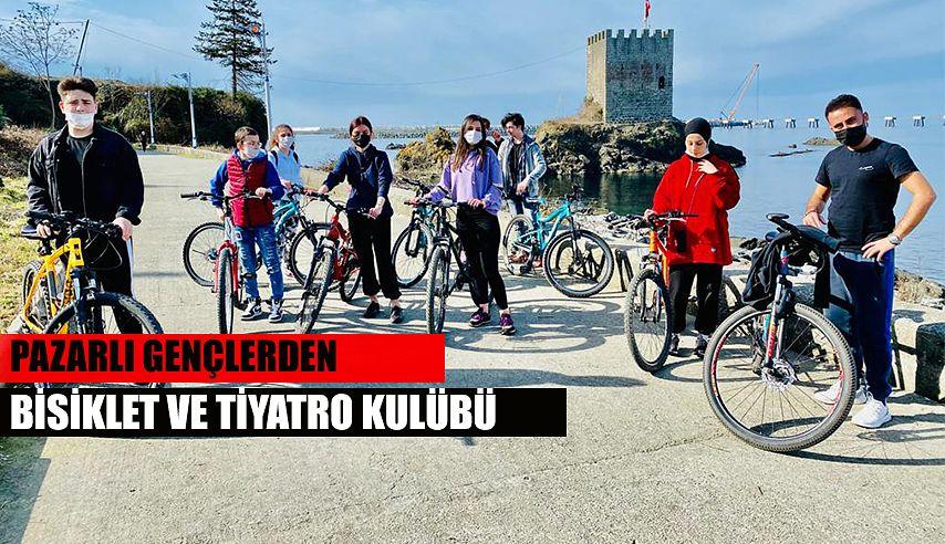 Pazar'da Bisiklet ve Tiyatro Kulübü kuruldu.