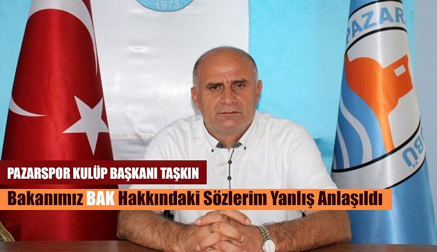 Pazarspor Kulüp Başkanı Mustafa Taşkın'dan açıklama;