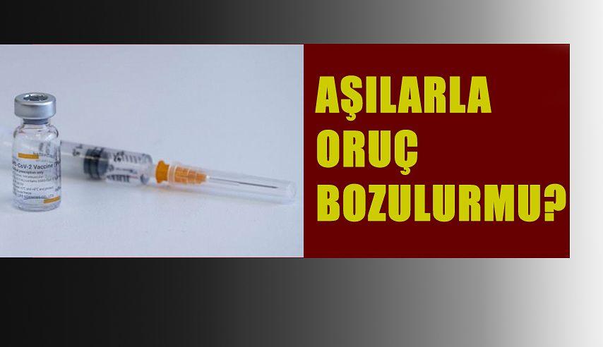 Kovid-19, korona virüs aşısı orucu bozar mı?