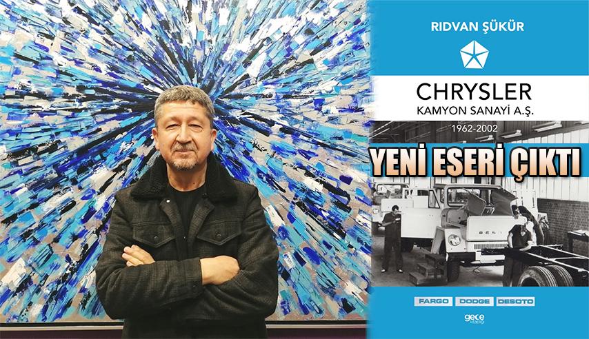 """Tarihçi Şükür'ün yeni kitabı: """"Chrysler Kamyon Sanayi A.Ş.""""  çıktı"""