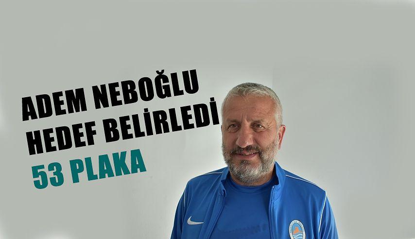 Adem Neboğlu: Konya'da 53 Plaka hesapları yapıyor.