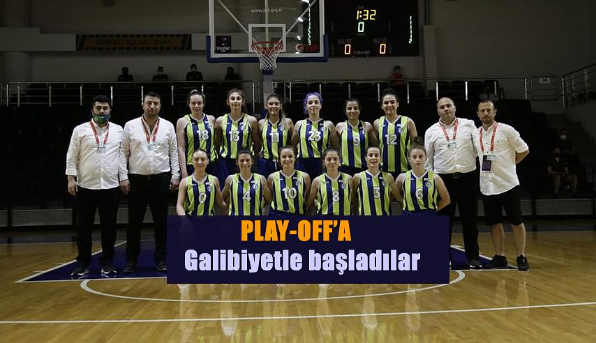 """ALTIN KIZLARI"" PLAYOFF'LARA GALİBİYETLE BAŞLADI"