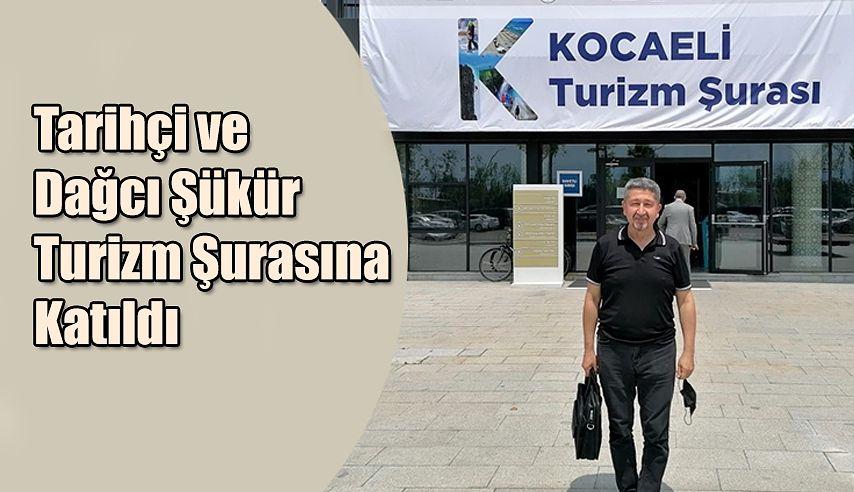 Şükür, Kocaeli Turizm Şurasına katıldı