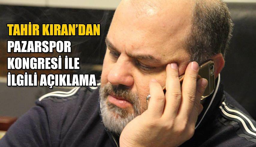 Tahir Kıran'dan Pazarspor açıklaması
