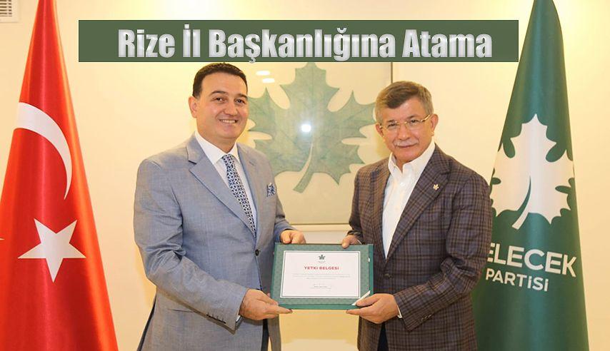 Gelecek Partisi Rize İl Başkanlığına Atama