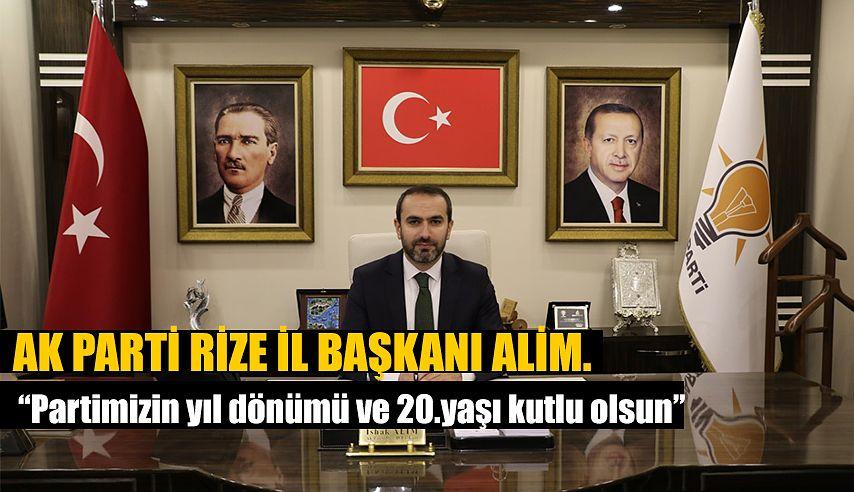 İl Başkanı Alim'den AK Parti'nin 20. Kuruluş Yıl Dönümü Mesajı