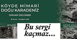 """""""Köyde Mimari Doğu Karadeniz"""" Sergisi 18 Ocak'ta Açılıyor"""