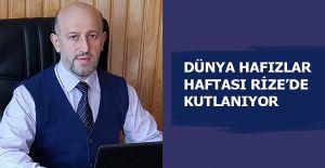 DÜNYA HAFIZLAR HAFTASI RİZE'DE KUTLANIYOR
