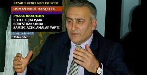 Pazar CHP İl Genel Meclisi Üyesi Hasçelik'te Basına Samimi açıklamalar