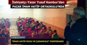 """Pazar """"İmam Hatip Ruhu ve Çanakkale"""" ile ilgili Konferansı"""