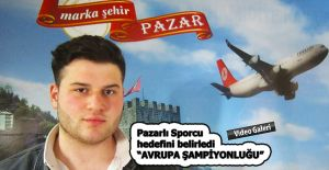 """Pazarlı Sporcu Çakar """"Sırada Avrupa Şampiyonluğu"""" var dedi."""