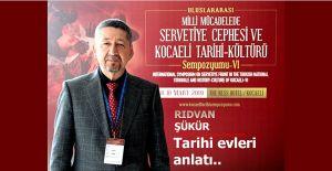 Rıdvan Şükür, Kocaeli Sempozyumunda Tarihi evleri anlattı.