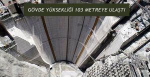 TÜRKİYE'NİN EN YÜKSEK BARAJI'NDA GÖVDE YÜKSEKLİĞİ 103 METREYE ULAŞTI