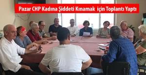 Pazar CHP Kadına Şiddeti kınamak için toplantı yaptı