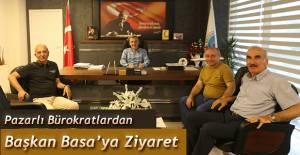 Pazarlı Bürokratlardan Başkan Basa' ya ziyaret
