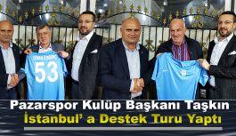 Başkan Taşkın'dan İstanbul Çıkartması