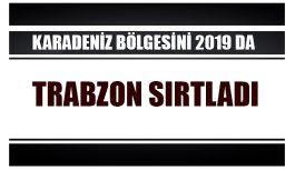 KARADENİZ BÖLGESİ İHRACATINI 2019 YILINDA TRABZON İLİ SIRTLADI