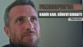 Pazarspor 'da beklenmeyen gelişme, Kadir Kar görevi bıraktı.