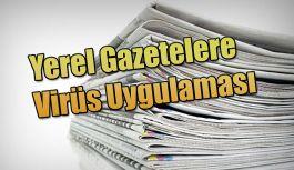 YEREL GAZETELER DÖNÜŞÜMLÜ YAYINLANMAYA BAŞLADI