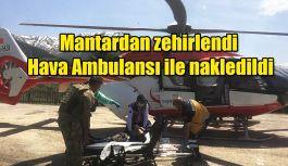 MANTARDAN ZEHİRLENEN HASTA HELİKOPTER AMBULANS İLE SEVK EDİLDİ.