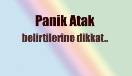 PANİK ATAK BELİRTİLERİNE DİKKAT !
