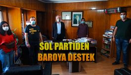 SOL PARTİDEN BARO'YA DESTEK