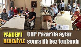 CHP Pazar aylar sonra toplandı