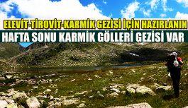 ELEVİT-TİROVİT ve KARMİK Gölüne Gezi.