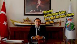 Hemşin Kaymakamı Bayram Sağır, Rize Vali yardımcısı oldu.