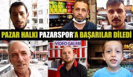 Pazar Halkı Pazarspor'a başarılar diledi