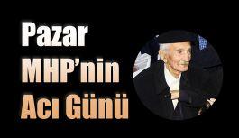 Pazar MHP'nin Acı Günü