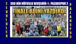 PAZARSPOR FİNALDE