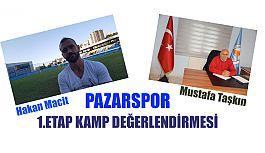 Pazarspor'da Taşkın ve Macit'in 1.Etap Kamp değerlendirmeleri