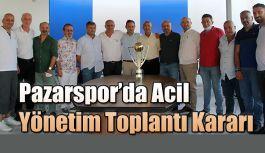 Pazarspor'da Acil Toplantı