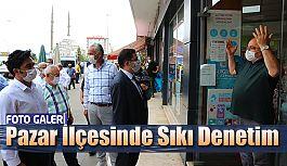 RİZE PAZAR'DA EN KAPSAMLI DENETİM