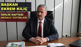 """Başkan Kılıç'tan, """"AHİLİK"""" Haftası Mesajı"""