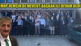 MHP Hemşin'de Mevcut Başkan ile yola devam dedi.