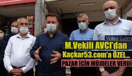 Milletvekili Avcı: Pazar'a Yatırımları Kaçkar53.com'a anlattı
