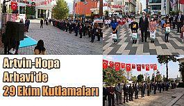 Artvin-Hopa ve Arhavi'de 29 Ekim Kutlamaları