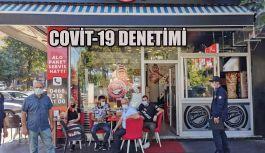 COVİD-19 DENETİMLERİ SÜRÜYOR