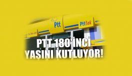 PTT AŞ 180' İNCİ YAŞINI KUTLUYOR