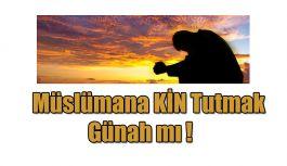 Müslümana kin tutmak günah mı, hatalı o olsa bile?