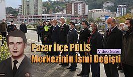 Pazar İlçe Polis Merkezi Amirliğinin İsmi Değişti