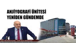 BAYRAKTUTAN ARTVİN'E ANJİYO ÜNİTESİNİ BİR KEZ DAHA DİLE GETİRDİ!