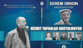 EKREM ORHON ARMAĞAN KİTABI YAYINLANDI