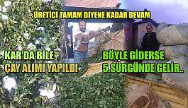 """""""KAR'DA BİLE ÇAY ALIMI YAPTIK"""""""