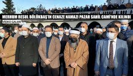 Merhum Resul Hocanın Cenazesi Sahil Cami'nde Kılındı