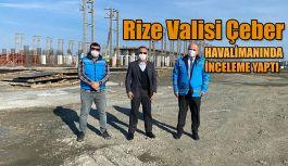 Vali Kemal Çeber Rize-Artvin Havalimanında İncelemelerde Bulundu