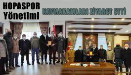 Hopaspor yönetiminden Hopa ve Kemalpaşa Kaymakamlarını ziyaret ettiler.