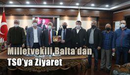 MİLLETVEKİLİ ERKAN BALTA'DAN  TSO'YA ZİYARET
